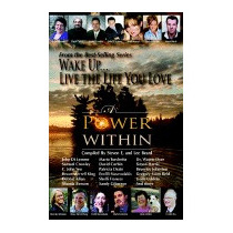 Wake Up . . . Live The Life You Love: A Power, E Steven E