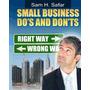 Small Business Dos And Donts: Entrepreneur, Sam H Safar