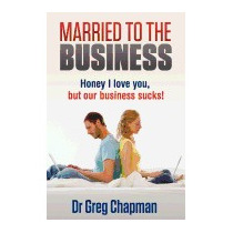 Married To The Business: Honey I Love You But, Greg Chapman