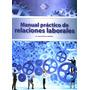 Mnl Practico De Relaciones Laborales - Perez Chavez / Tax