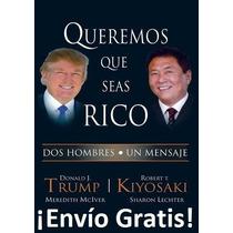 Libro Queremos Que Seas Rico - Donald Trump - Envio Gratis