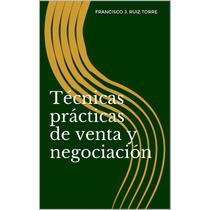 Técnicas Prácticas De Venta Y Negociación - Ebook Libro Dig