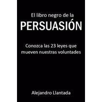 El Libro Negro De La Persuasion - Libro Digital - Ebook