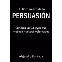 El Libro Negro De La Persuasión - Ebook - Libro Digital