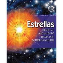 Libro Estrellas De Su Nacimiento A Los Agujeros Negros Cosmo