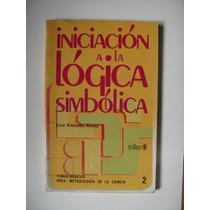 Iniciación A La Lógica Simbólica - Antonio Arnaz 2002 - Maa