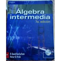 Libro De Texto - Álgebra Intermedia. Gustafson. 7a. Thomson.