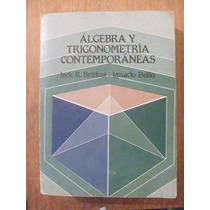 Álgebra Y Trigonometría Contemporáneas. Britton-bello. 1986