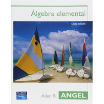 Libro Algebra Elemental - Allen Angel - 6 + Regalo