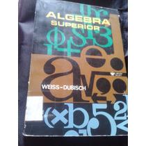 Álgebra Superior Weiss