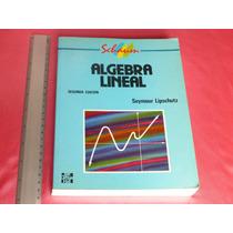 Seymour Lipschutz, Álgebra Lineal, Mcgraw-hill, España, 1992