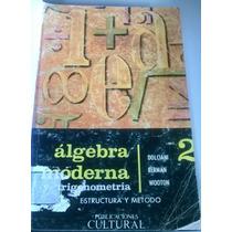 Álgebra Moderna Y Trigonometria Estructuramétodo Ii Dolciani