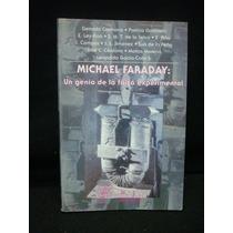 Michael Faraday: Un Genio De La Física Experimental.
