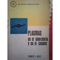 Plasmas En El Laboratorio Y En El Cosmos, Forrest I. Boley