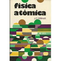 Física Atómica. J. C. Willmot. Limusa.