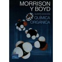 Química Orgánica Morrison Y Boyd !!nuevos Y Originales!!