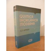 Química Inorgánica Moderna. Liptrot. Cecsa, México, 1983.