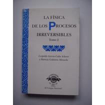 La Física De Los Procesos Irreversibles - Tomo 2 - Maa