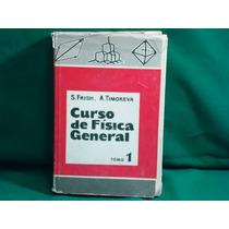 S. Frish Y A. Timoreva, Curso De Física General.