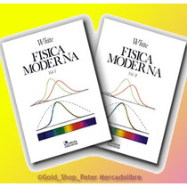 White: Física Moderna 2 Tomos !nuevos Y Originales!