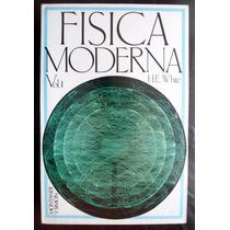 Física Moderna Vol. 1 H. E. White