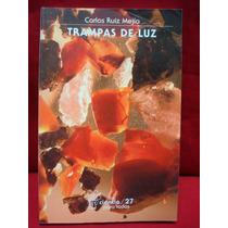 Carlos Ruiz Mejía, Trampas De Luz.