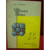 Ramón Domínguez R., Curso Elemental De Química.