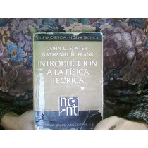 Introduccion A La Fisica Teorica, Tomo 1, Slater, Espasa Cal