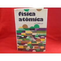 J. C. Willmott, Física Atómica, Limusa, México, 1980.
