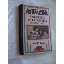 Libro Aritmetica Y Nociones De Geometria , Segundo Libro , J