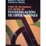 Toma De Decisiones Por Medio De Investigacion De Operaciones