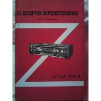 El Receptor Superheterodino, Alta Frecuencia, Angel Zetina