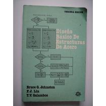 Diseño Básico De Estructuras De Acero - Johnston - 1996