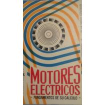 Motores Electricos, Fundamentos De Su Calculo, Schwaiger