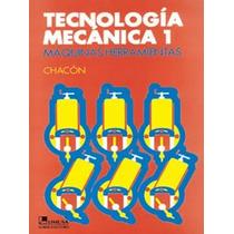 Tecnologia Mecanica 1, Maquinas Herramientas Por Luis Chacon
