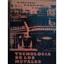 Tecnologia De Los Metales, Malisnev, Ed Mir6ta Ed 1983