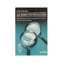 Libro La Nanotecnologia Surgimientos De Las Maquinas De Crea