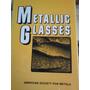 Metallic Glasses, Cristales Metalicos Tecnologia