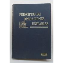 Principios De Operaciones Unitarias. A. S. Foust