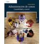 Administración De Costos Contabilidad Y Control - Libro