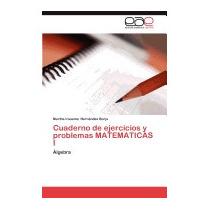 Cuaderno De Ejercicios Y Problemas, Hernandez Borja Martha