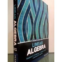 Linear Algebra, 4a Ed. Friedberg