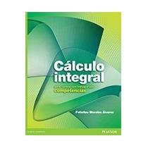 Calculo Integral Para Cursos Con Enfoque Por Competencias