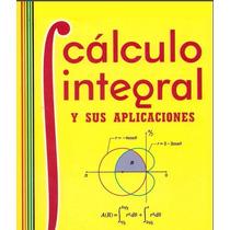 Libro: Cálculo Integral Y Sus Aplicaciones - Lázaro Pdf