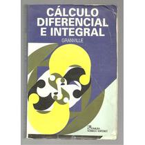 Cálculo Diferencial E Integral / Granville