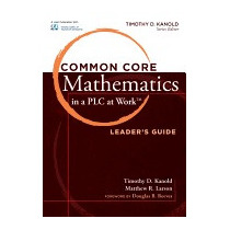 Common Core Mathematics In A Plc At Work, Timothy D Kanold