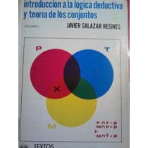 Introduccion A La Logica Deductiva Y Teoria De Conjuntos V1