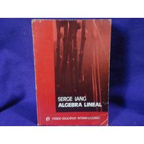 Serge Lang, Álgebra Lineal, Fondo Educativo Interamerica