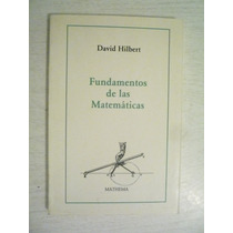 Fundamentos De Las Matemáticas. D. Hilbert. Mathema. 1993