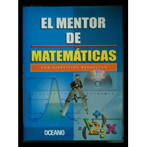 El Mentor De Matematicas (cd Y Ejercicios Resueltos), Oceano